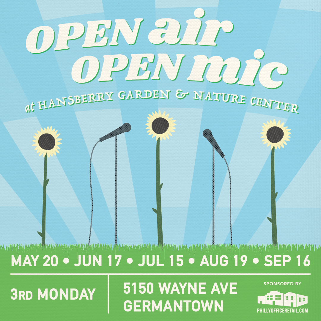 Open Air Open Mic at Hansberry Garden & Nature Center | May 20, June 17, July 15, August 19, September 16| 3rd Monday | 5150 Wayne Ave. Germantown